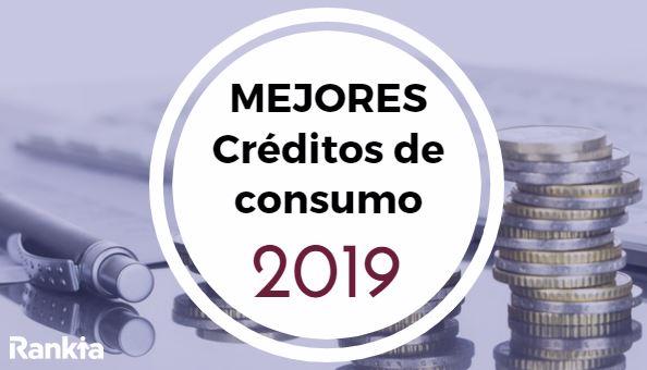 Mejores créditos de consumo para 2019