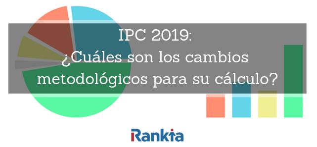 IPC 2019: ¿Cuáles son los cambios metodológicos para su cálculo?