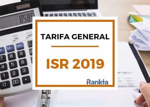 Tarifas generales del impuesto sobre las renta (isr) 2019