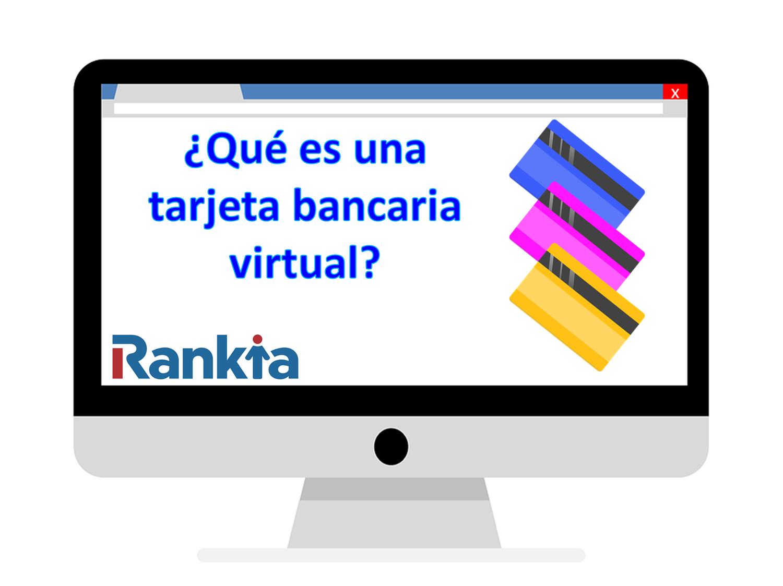 ¿Qué es una tarjeta bancaria virtual?