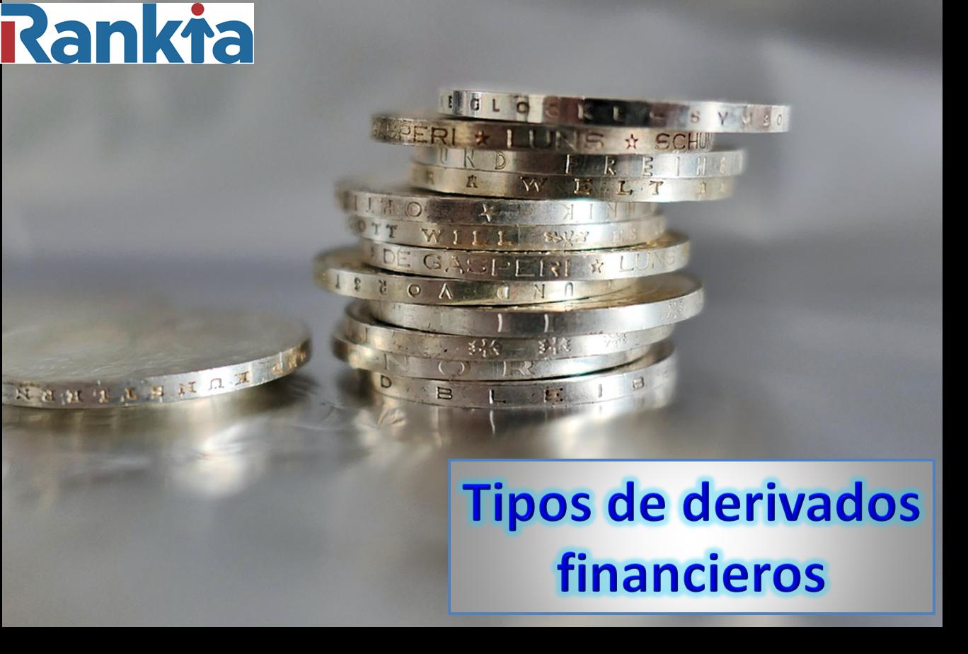 ¿Cuántos tipos de derivados financieros hay?