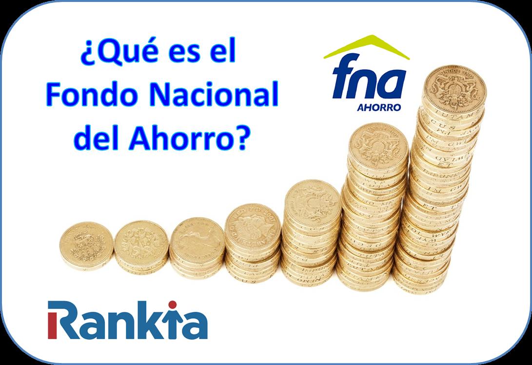 ¿Qué es el Fondo Nacional del Ahorro?