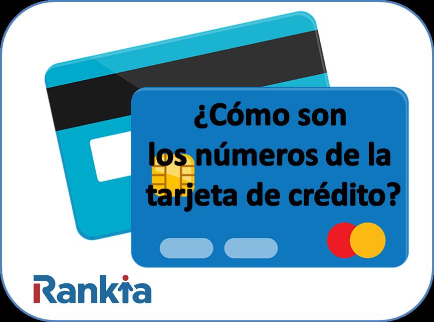 ¿Cómo son los números de las tarjetas de crédito?
