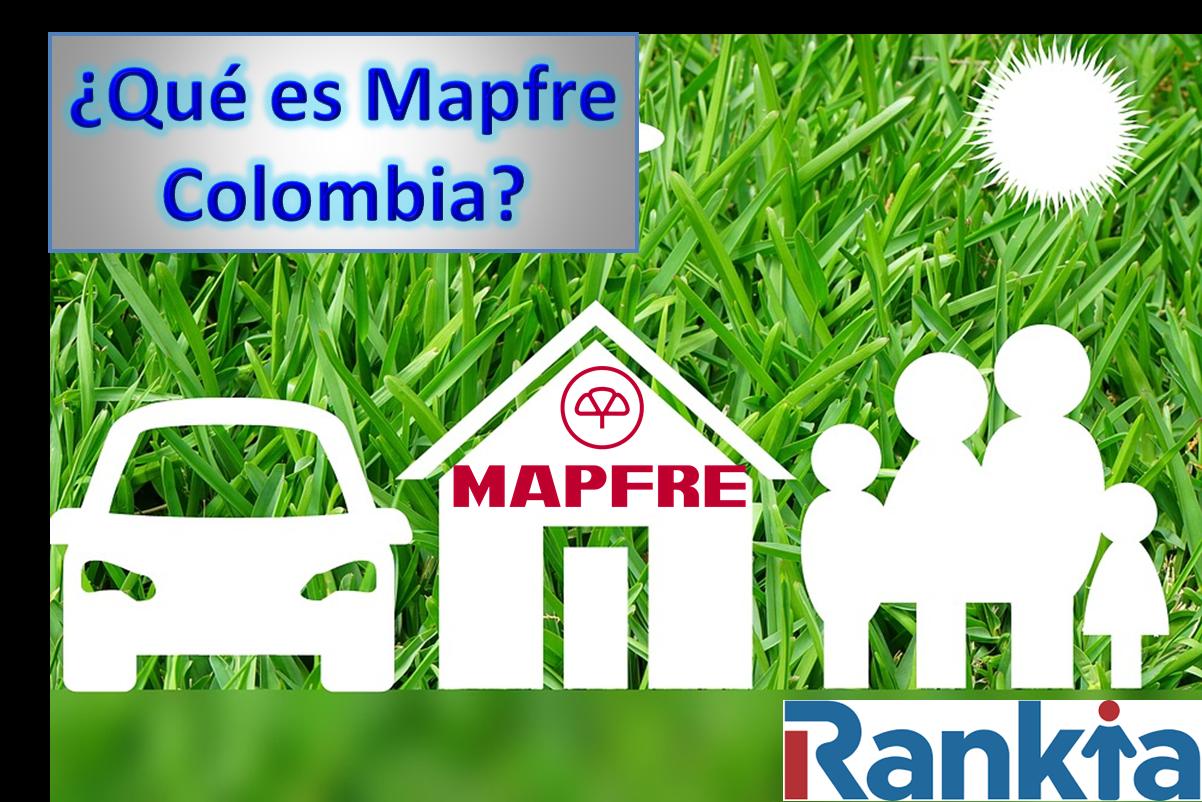 ¿Qué es Mapfre Colombia?