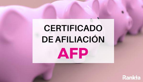 ¿Cómo descargar el certificado de afiliación a una AFP por internet?