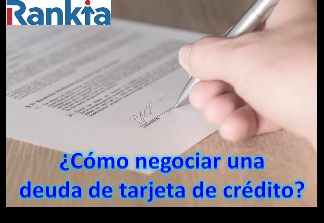 ¿Cómo negociar una deuda de tarjeta de crédito?