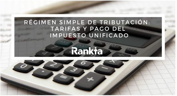 Régimen simple de tributación: Tarifas y pago del impuesto unificado