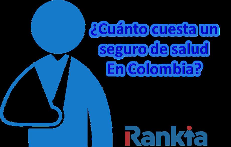 ¿Cuánto cuesta un seguro de salud en Colombia?