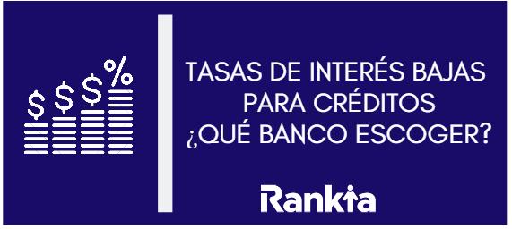 Tasas de interés bajas para créditos ¿Que banco escoger?