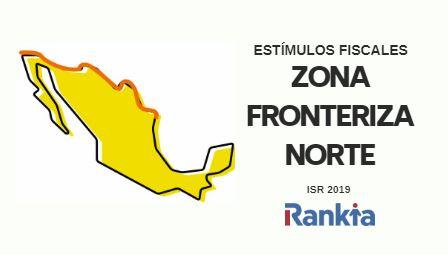 Novedades ISR 2019: Incentivos fiscales en la zona fronteriza norte