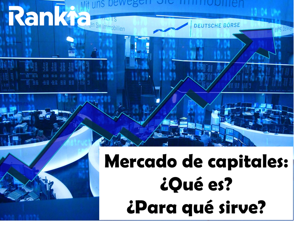 Mercado de capitales: ¿Qué es y para qué sirve?