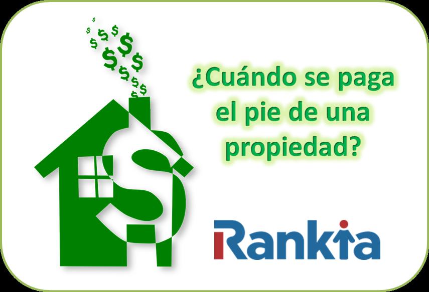 ¿Cuándo se paga el pie de una propiedad?