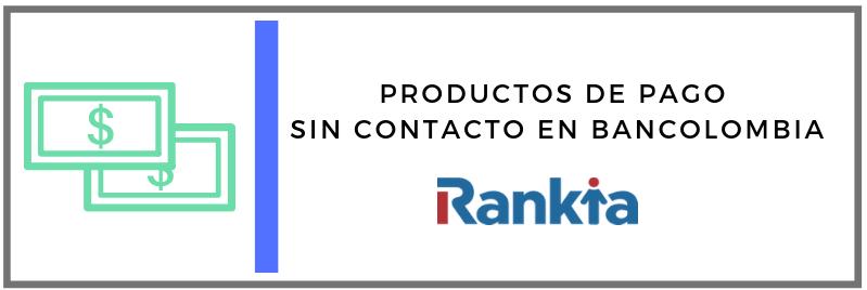 Productos de pago sin contacto en Bancolombia