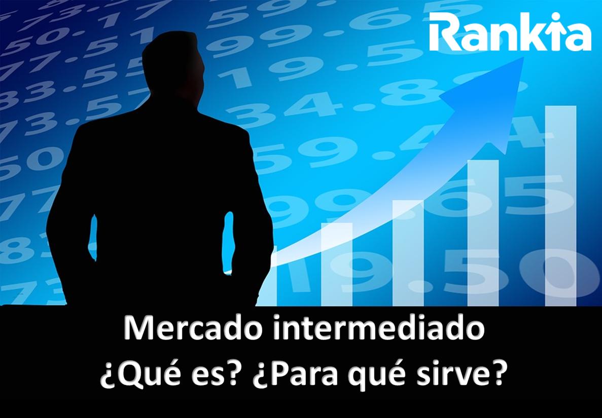 Mercado intermediado: ¿Qué es y para qué sirve?