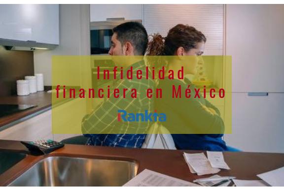 Infidelidad financiera en México