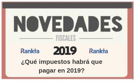 ¿Qué impuestos habrá que pagar en 2019? Novedades Fiscales