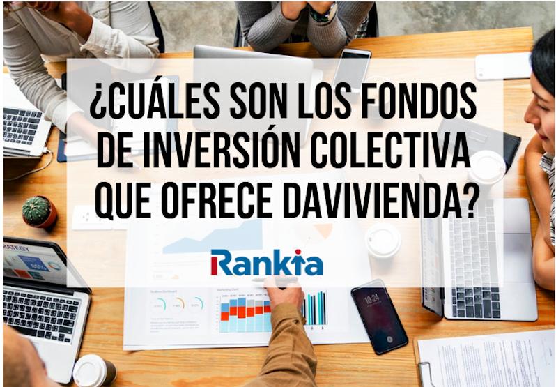 ¿Cuáles son los fondos de inversión colectiva que ofrece Davivienda?