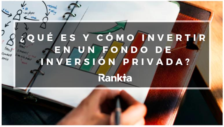 ¿Qué es y cómo invertir en un fondo de inversión privada?