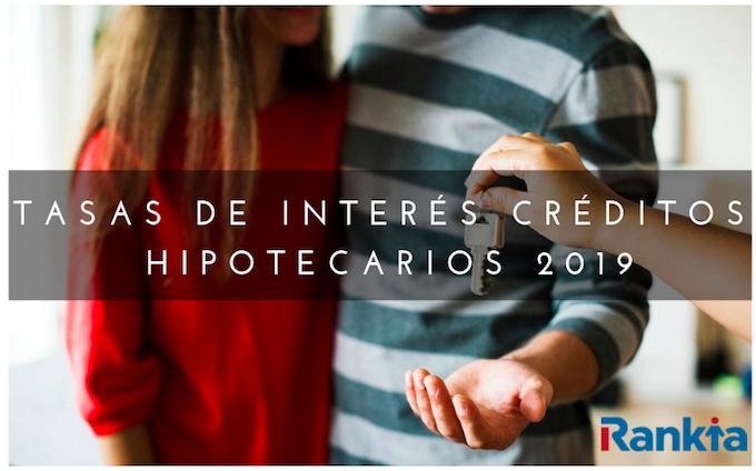 Tasas de Interés Créditos Hipotecarios 2019