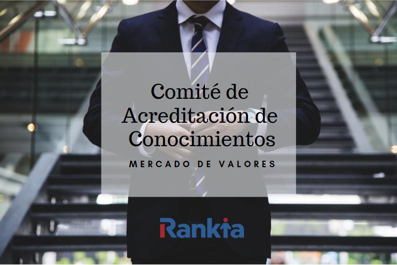 Qué es el Comité de Acreditación de Conocimientos en el Mercado de Valores