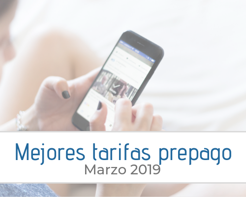 Mejores tarifas prepago marzo 2019