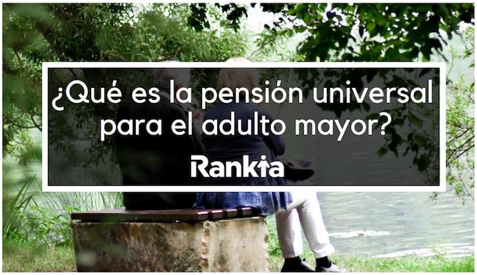 ¿Qué es la pensión universal para el adulto mayor?