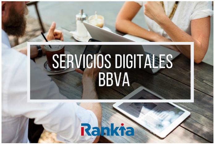 ¿Cuáles son los servicios digitales que ofrece BBVA?