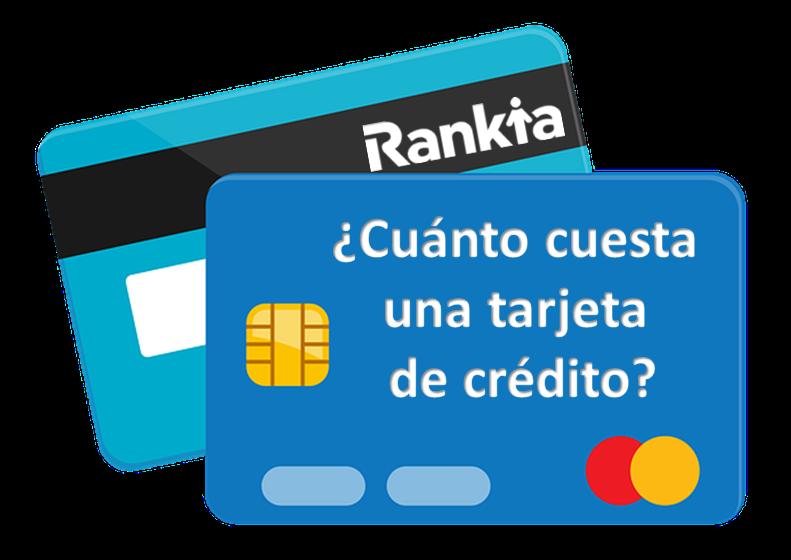 ¿Cuánto cuesta una tarjeta de crédito?