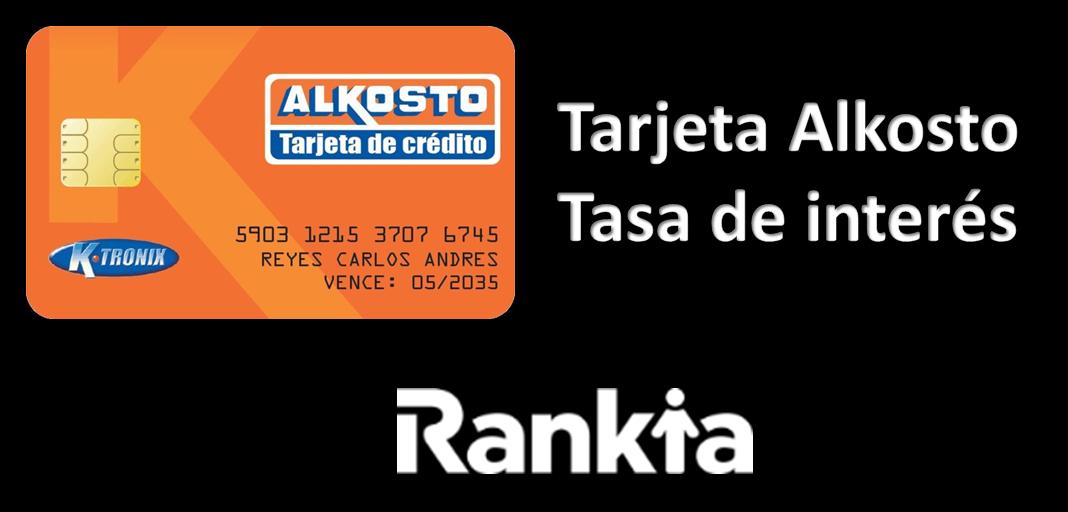 ¿Qué tasa de interés maneja la tarjeta Alkosto?