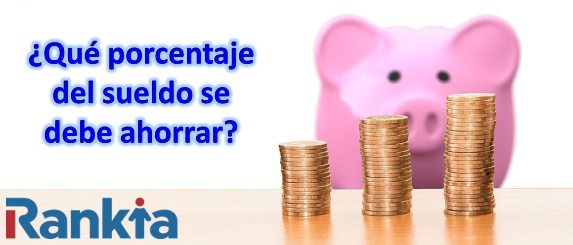 ¿Qué porcentaje del sueldo se debe ahorrar?