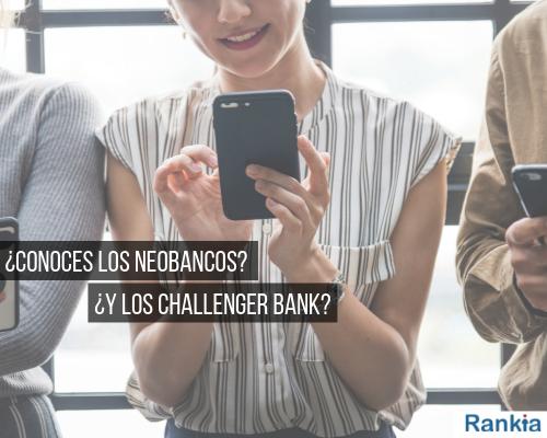 Challenger Bank y Neobanco ¿Qué son y en qué se diferencian?