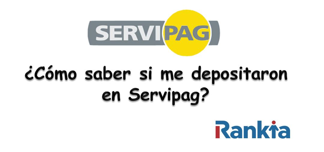 ¿Cómo saber si me depositaron en Servipag?