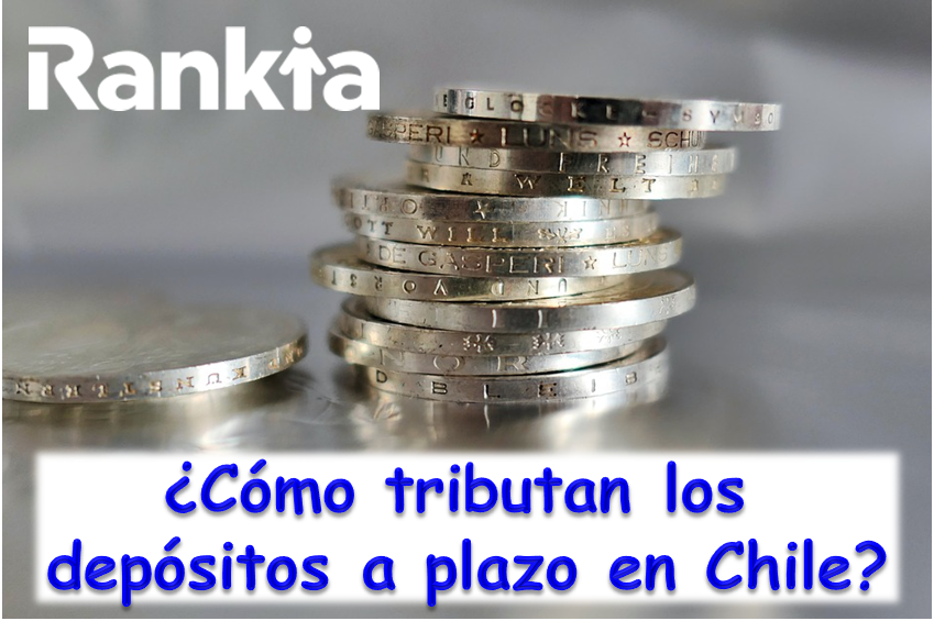 ¿Cómo tributan los depósitos a plazo en Chile?