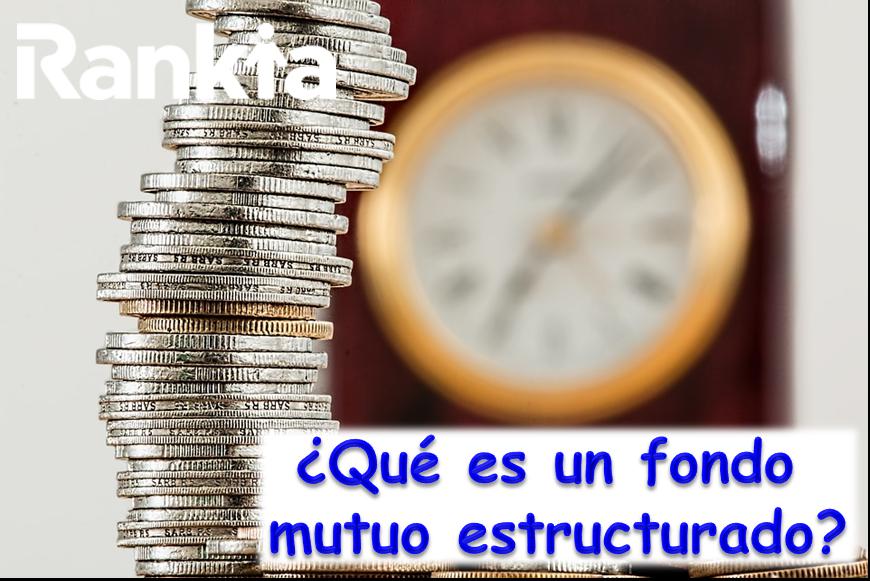 ¿Qué es un fondo mutuo estructurado?