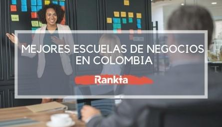 Mejores Escuelas de Negocios en Colombia 2019