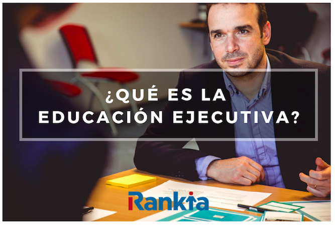 ¿Qué es la educación ejecutiva?