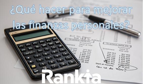 ¿Qué hacer para mejorar las finanzas personales?