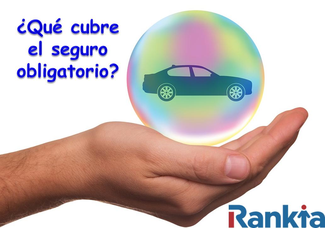 ¿Qué cubre el seguro obligatorio?
