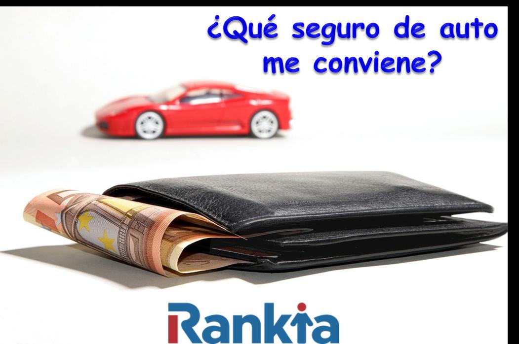 ¿Qué tipo de seguro de auto me conviene?