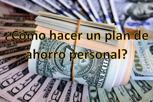 ¿Cómo hacer un plan de ahorro personal?