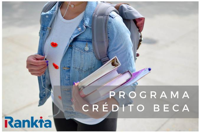 Programa Crédito Beca: ¿Cómo funciona?