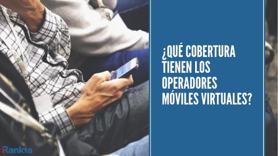¿Qué cobertura tienen los operadores móviles virtuales? Analizamos las principales OMV del mercado