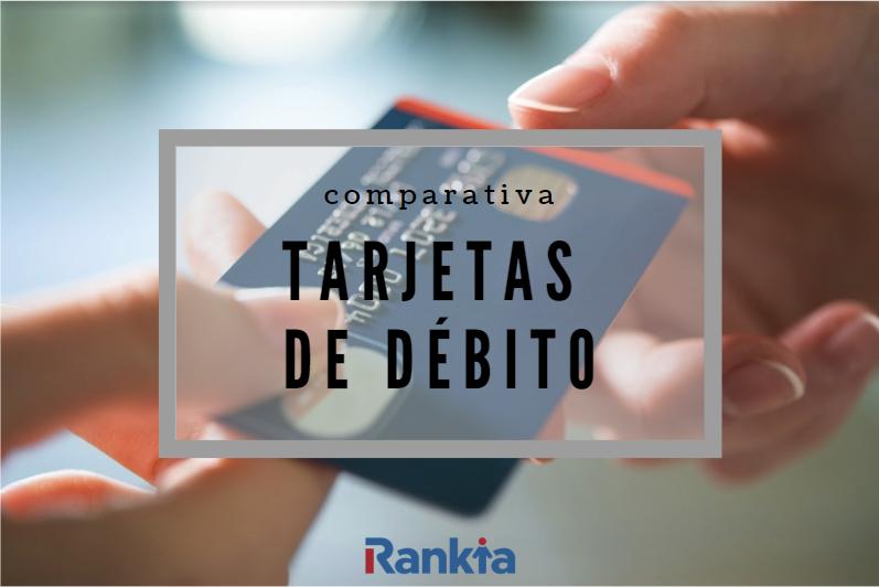 Comparativa tarjetas de débito