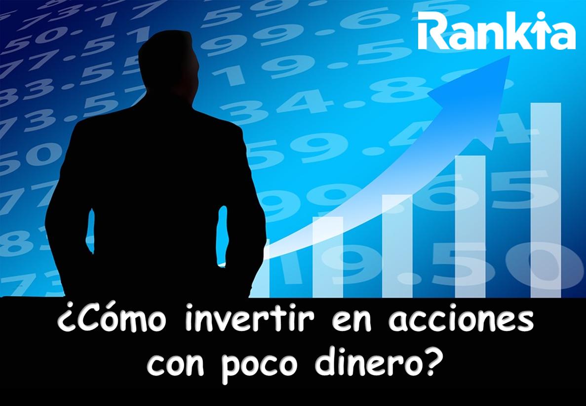 ¿Cómo invertir en acciones con poco dinero?