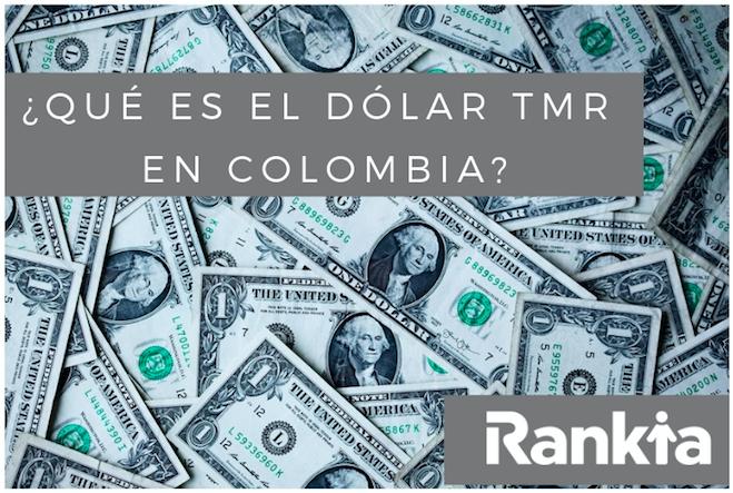 ¿Qué es el dólar TMR en Colombia?
