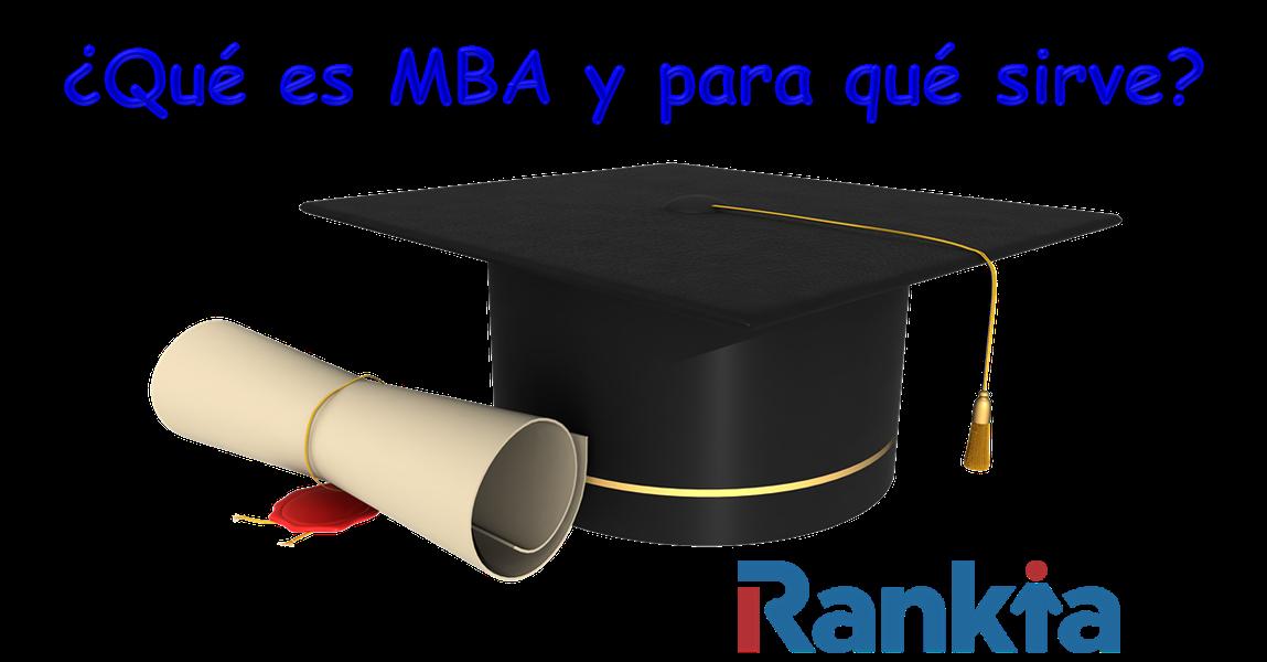 ¿Qué es MBA y para qué sirve?