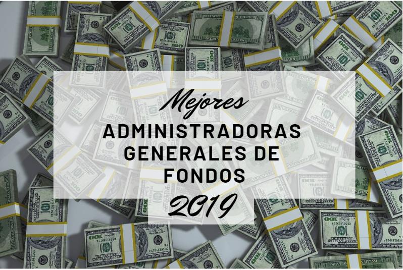 Mejores Administradoras Generales de Fondos 2019