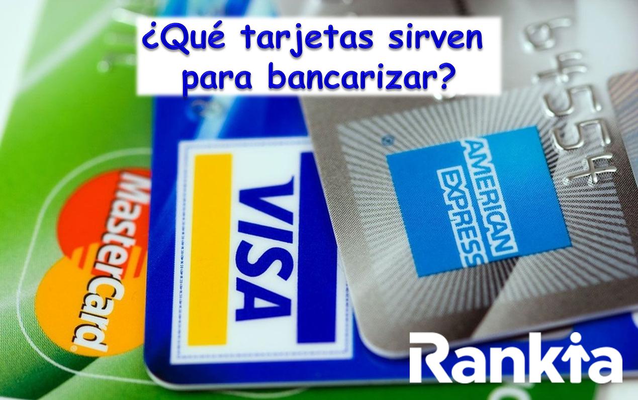 ¿Qué tarjetas sirven para bancarizar?