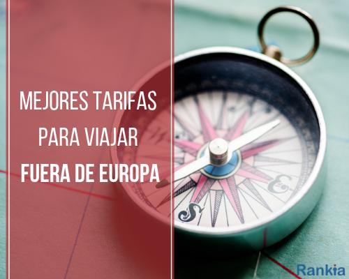 Mejores tarifas para viajar fuera de Europa