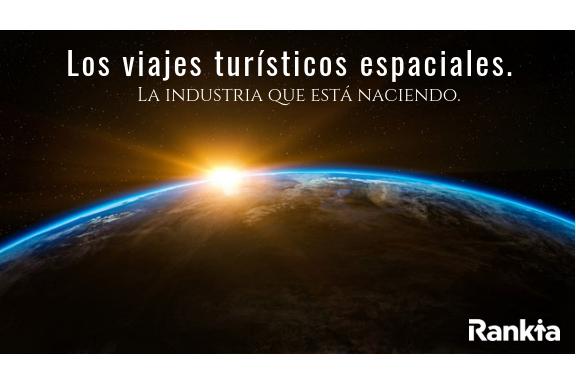 Los viajes turísticos espaciales. La industria que está naciendo. Edgar Arenas
